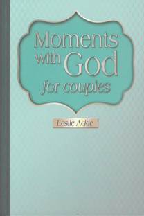 moments_with_god_for_couples_leslie_ackie_dist